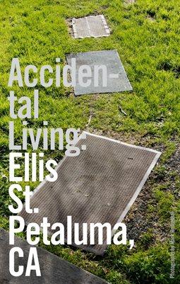 Accidental Living: Ellis St., Petaluma, CA