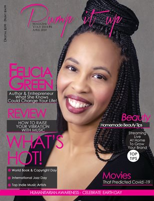 Pump it up Magazine -  Issue #5 - Vol.4 - With Author & Entrepreneur Felicia Green