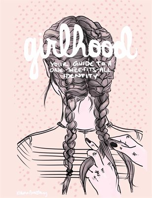 Girlhood: Your Guide To A One-Size-Fits-All Identity