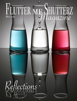 Flutter me Shutterz Magazine - Reflections - May 2021