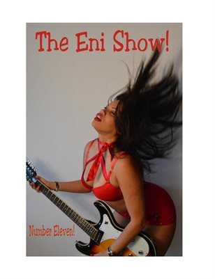 The Eni Show! number ELEVEN!