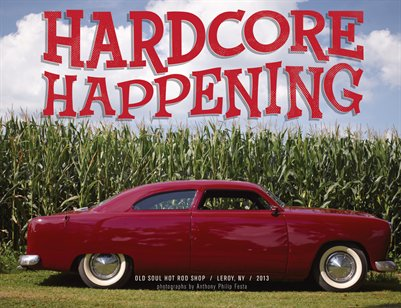 2013 Hardcore Happening - A gathering of Hot Rods and Enthusiasts