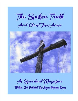 The Spoken Truth And Christ Jesus Arose A Spiritual Magazine