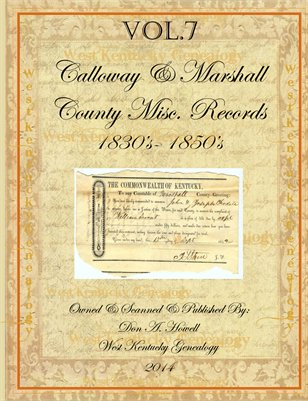 Vol.7 1830's-1850's Calloway & Marshall County Mics. Records