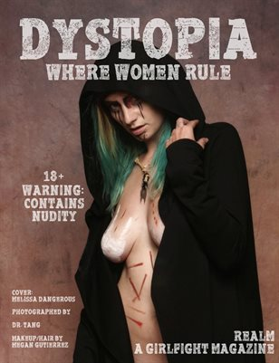 Dystopia: Where Women Rule | Realm - A GIRLFIGHT Magazine