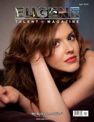 Eugene Talent Magazine April 2016 Edition
