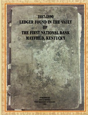 1887-1890 Ledger found in the Vault of The First National Bank, Mayfield, Kentucky