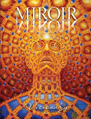 MIROIR MAGAZINE • Visionary • Alex Grey