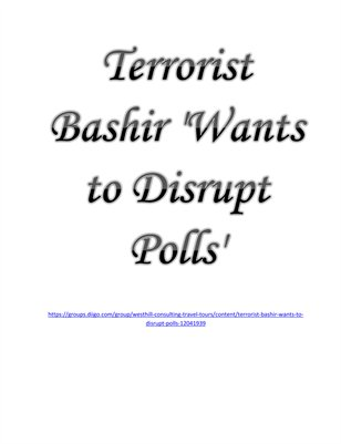 Terrorist Bashir 'Wants to Disrupt Polls'