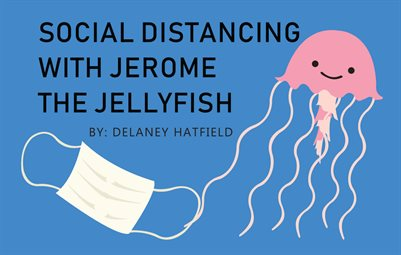 Social Distancing with Jerome the Jellyfish