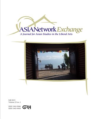 23. 1 (2015) ASIANetwork Exchange: A Journal for Asian Studies in the Liberal Arts