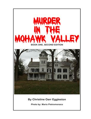 Murder in the Mohawk Valley Book One, Edition Two