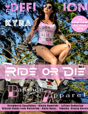 The Definition Magazine: Ride or Die Vol.2 Kyra@ Banshee Apparel