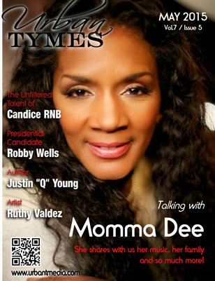 Urban Tymes May 2015 Issue: Featuring Momma Dee!