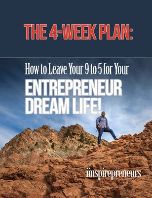 The 4 Week Plan: How to Leave Your 9 to 5 for Your Entrepreneur Dream Life!