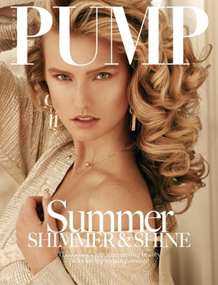 PUMP Magazine - Summer Shimmer & Shine Beauty Edition - June 2018