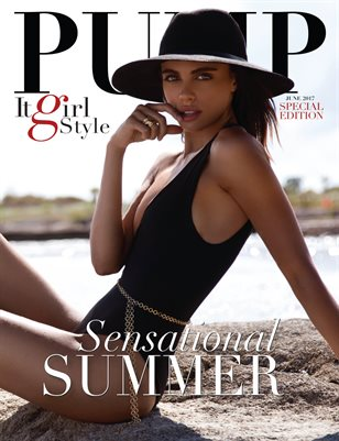 PUMP Fashion Lifestyle Magazine Editorial Edition June 2017 Sensational Summer