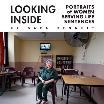 Looking Inside: Portraits of Women Serving Life Sentences