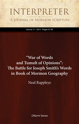 """War of Words and Tumult of Opinions"": The Battle for Joseph Smith's Words in Book of Mormon Geography"