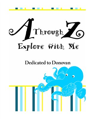 A Through Z Explore with Me