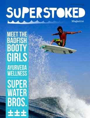Superstoked Surfing Magazine #3 - Good times