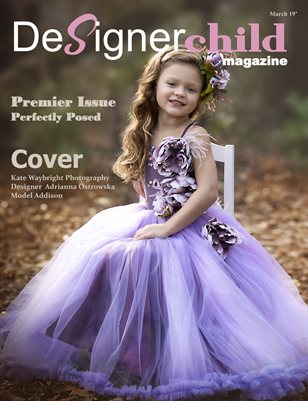 Designer Child magazine Premier Issue March 2019