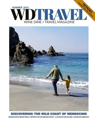 WINE DINE & TRAVEL MAGAZINE SUMMER 2021 SPECIAL MENDOCINO EDITION