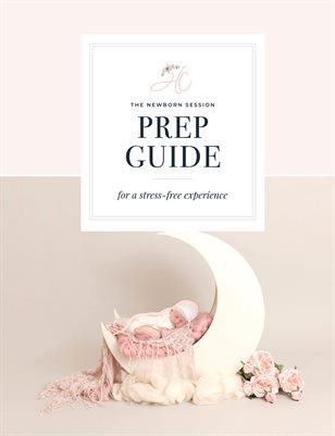 The Newborn Session Prep Guide