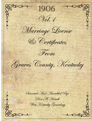 Vol.1 1906 Marriage License & Certificates from Graves County, Kentucky