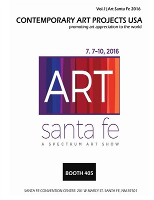 Contemporary Art Projects USA Magazine | Vol 1 |Art Santa Fe 2016