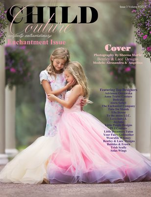 Child Couture magazine Issue 3 Volume 9 2019 Enchantment
