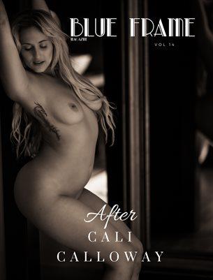 Blue Frame Magazine Vol. 14 - ft. Cali Calloway