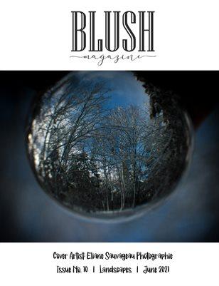 BLUSH Magazine | Issue 10 | Landscapes