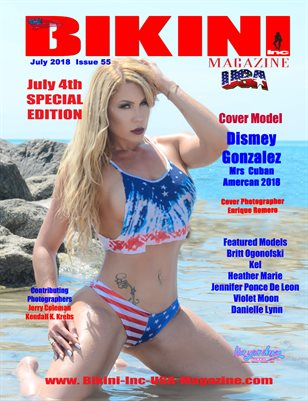 BIKINI INC USA MAGAZINE - 4th JULY SPECIAL EDITION - Cover Model Dismey Gonzalez - July 2018