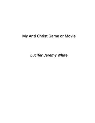 My Anti Christ Game Or Movie: 2nd Edition