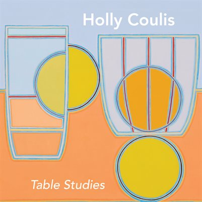 Holly Coulis, Table Studies, 2017