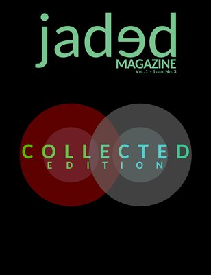 Jaded Magazine Vol.1 No.3 - COLLECTED EDITION - Summer 2020