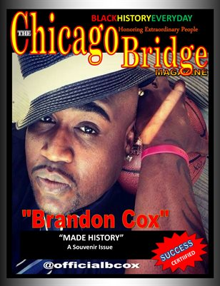 "The Chicago Bridge Magazine ""Black History Everyday""  Brandon Cox"