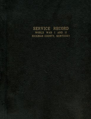 Service Record, World War 1 & 2, Hickman County, Kentucky