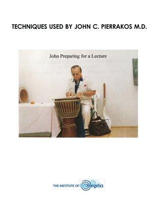 Techniques Used by John C. Pierrakos MD