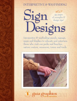 Interpretive & Wayfinding SIGN DESIGN 2011  |  Gaia Graphics & Associates