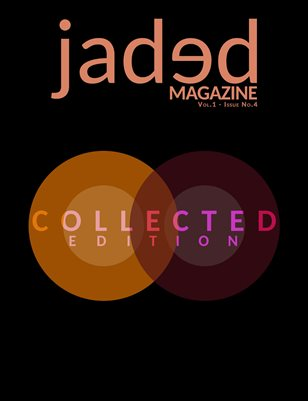 Jaded Magazine Vol.1 No.4 - COLLECTED EDITION - Fall 2020