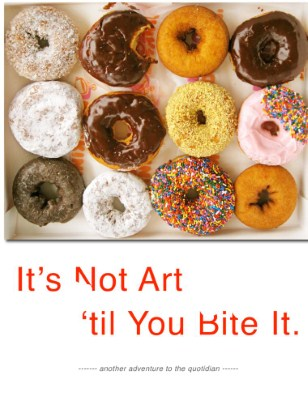 Its Not Art 'Til You Bite It