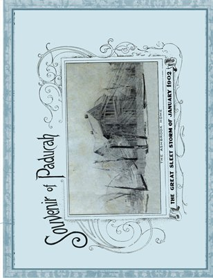 "Souvenir of Paducah, ""The Great Sleet Storm of January 1902"""
