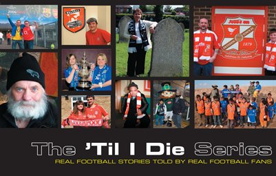 Til I Die – Real Football Stories Told By Real Football Fans