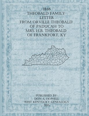 1846 Theobald Family Letter, from Orville in Paducah to Mrs. H.B. Theobald of Frankfort, KY