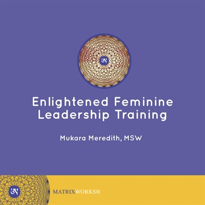 Enlightened Feminine Leadership Training