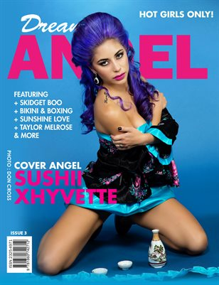 Dream Angel Magazine Issue 3 - Sushii Xhyvette