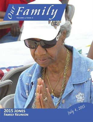 Volume 4 Issue 6 - 2015 Jones Family Reunion