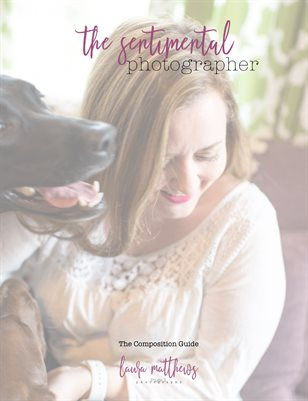 The Sentimental Photographer Composition Guide Book